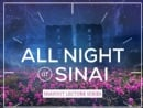 All Night @ Sinai