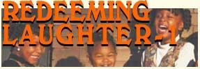 Redeeming Laughter - Part 1