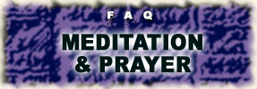 FAQ: Meditation and Prayer - 1