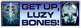 Get Up, Luz Bones!