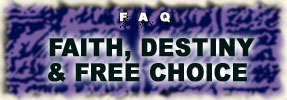 FAQ: Faith, Destiny and Free Choice