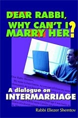 Dear Rabbi, Why Can't I Marry Her? A dialogue on intermarriage