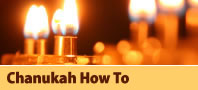Hanukkah How-To