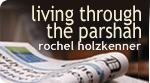 Living through the Parshah