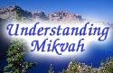 Understanding Mikvah