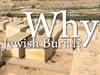 Why Jewish Burial?