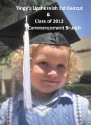Spring 2012: Yingy's Upshern 1st Haircut and Seniors Graduation Brunch