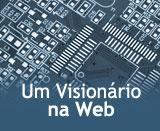 Um Visionário na Web