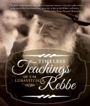 Timeless Teachings of the Lubavitcher Rebbe
