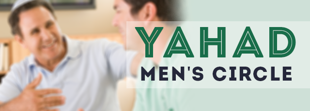 Yahad Men's Circle