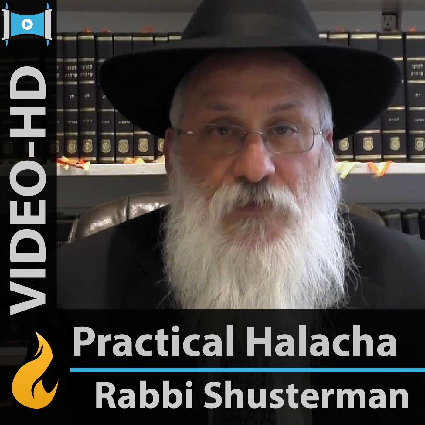 Practical Halachah with Rabbi Shusterman (Video-HD)