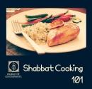 Shabbat Cooking 101