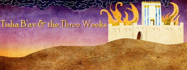 Jewish Holidays: The 3 Weeks