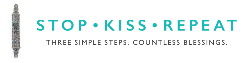 Stop. Kiss. Repeat. Three Simple Steps. Countless Blessings.