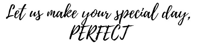 Let us make your special day PERFECT! (1).png