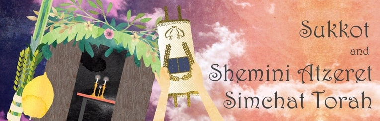 Sukkot & Simchat Torah - Unity & Joy