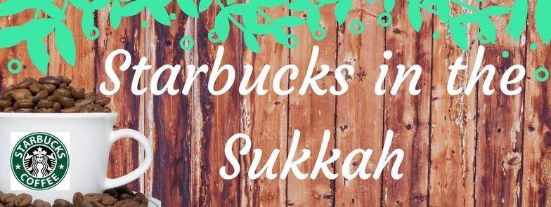 Starbucks in the Sukkah.jpg