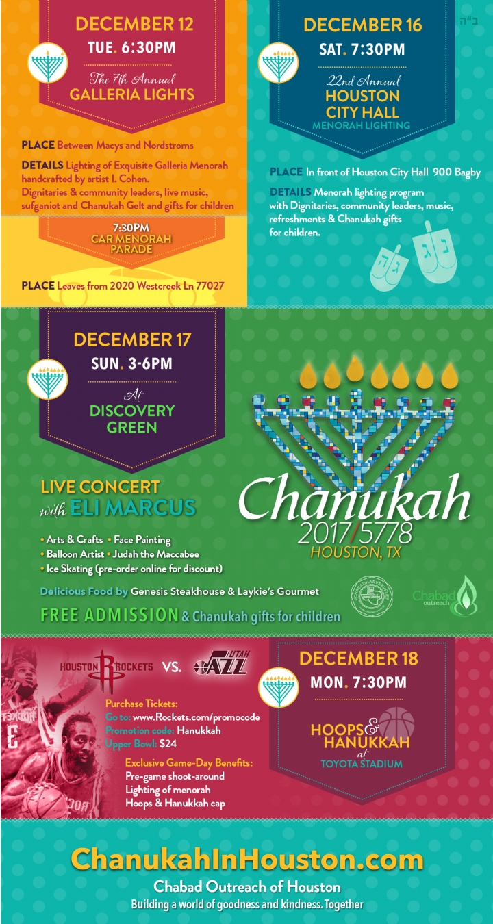 Chanukah at Discovery Green | The Galleria Menorah Lighting | Annual Car Menorah Parade | Menorah Lighting Ceremony at Houston City Hall | Hoops & Hannukah with the Houston Rockets | Chanukah Events across Houston