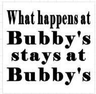 what happens at bubby stays at bubbys.png