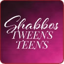Shabbos Tweens/Teens