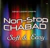 Non-Stop Chabad 2 - Soft & Easy