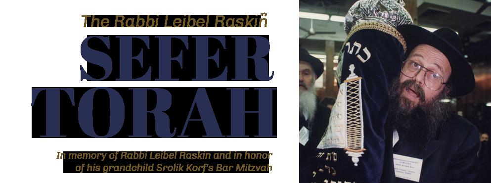 The Rabbi Leibel Raskin Sefer Torah