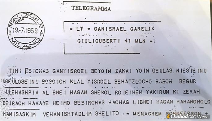 Camp Gan Israel of Italy opened its doors in the summer of 1959 with 10 campers. It was the first Gan Israel in Europe. Seen here is a telegrammed blessing from the Rebbe—Rabbi Menachem M. Schneerson, of righteous memory—addressed to Rabbi Gershon Mendel and Bassie Garelik, who had arrived in Italy just seven months earlier.