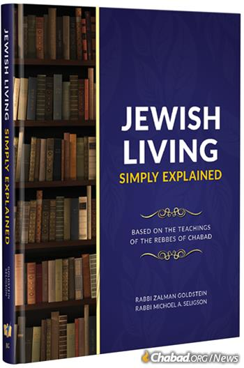 """Jewish Living Simply Explained"" summarizes core Chabad teachings that explain and inspire Jewish faith and observance."