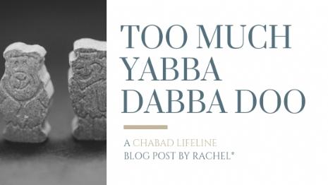 too much yabba dabba doo.jpg