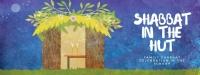 Shabbat in the Hut: Family Celebration