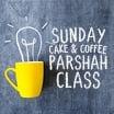 Cake & Coffee Parsha Class