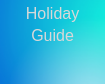 Your Online Holiday Guide