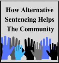 How Alternative Sentencing Helps the Community