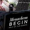 Menachem Begin - Salt of the Earth