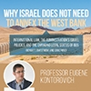 Why Israel Does Not Need to Annex the West Bank