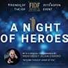 A Night of Heros - FIDF Event