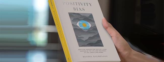 "The Chabad.org Blog: Pre-Order ""Positivity Bias,"" Our New Book of the Rebbe's Wisdom"