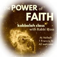 The Power of Faith - Kabbalah Series