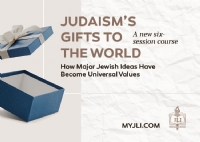 Judaism's Gifts to the World - Postponed