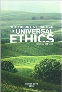The Theory and Practice of Universal Ethics