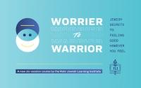 Worrier to Warrior