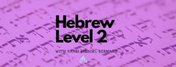 Hebrew Level 2 with Rabbi Bernath