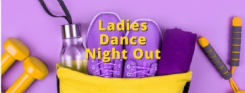Ladies Dance Night Out