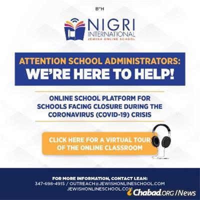 The Nigri School is also stepping up to offer institutional advice for Jewish schools searching how to move their studies online.