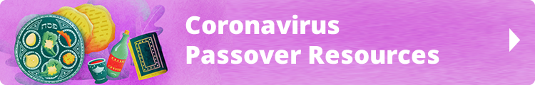 Coronavirus Passover Resources