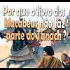 Por que o livro dos Macabeus não faz parte do Tanach? – 161