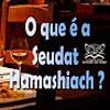 Seudat Hamashiach, o que é? - 206
