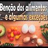 Benção dos alimentos e algumas exceções – 165