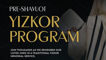 Pre-Shavuot Yizkor Program Sign Up