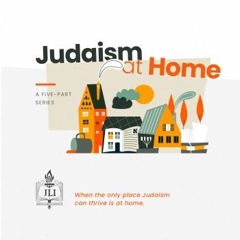 JLI: Judaism at Home